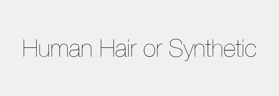 Human Hair or Synthetic Extensions