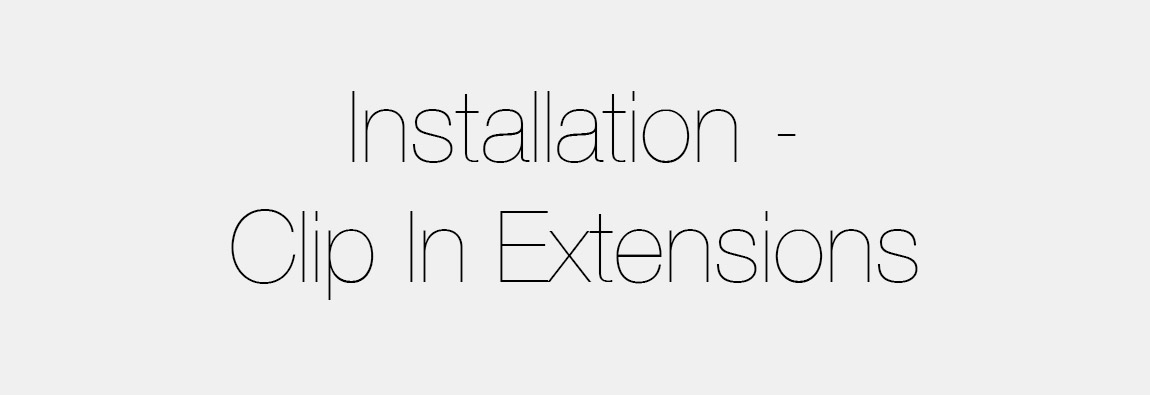 How To Install Clip In Extensions