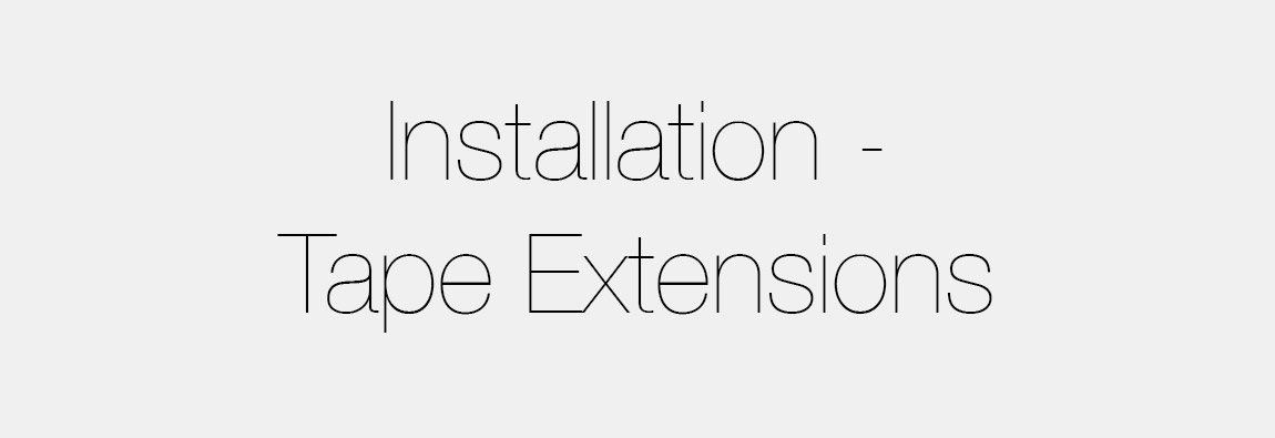 How To Install Tape Extensions