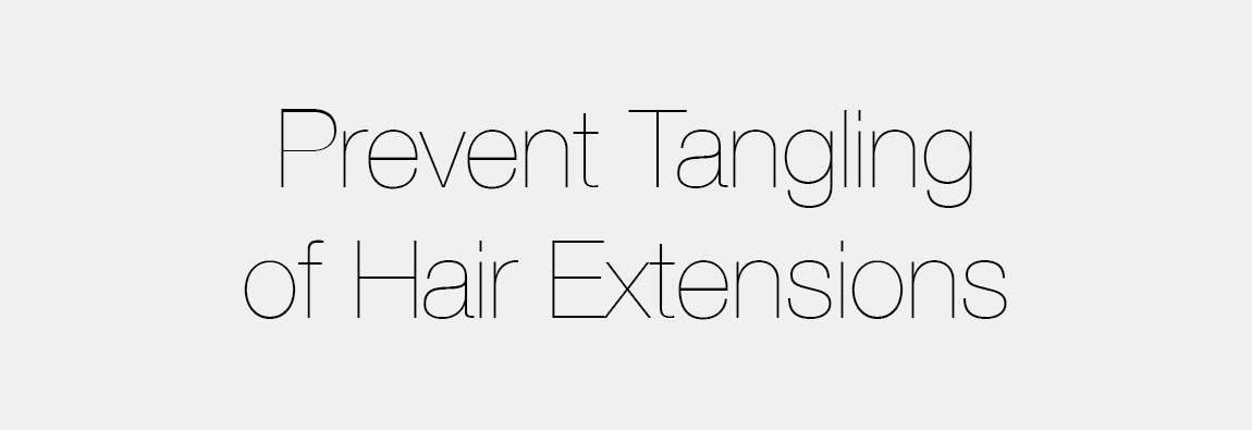 How To Prevent Tangling of Hair Extensions
