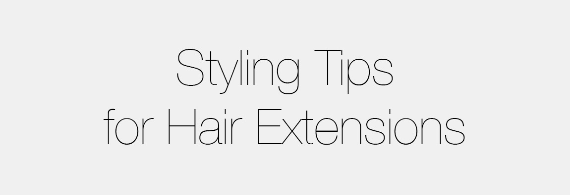 Styling Tips for Hair Extensions